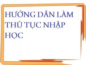 Các thủ tục nhập học Hệ Trung cấp chuyên nghiệp với thí sinh tốt nghiệp THCS
